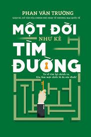 Một đời như kẻ tìm đường by Phan Văn Trường