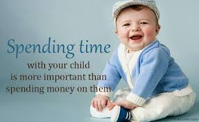 spending time your child is more important than unknown quotes