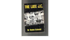 Late J.C., The: Duane Schmidt: Amazon.com: Books