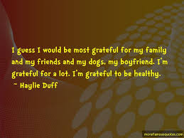 grateful for my friends and family quotes top quotes about