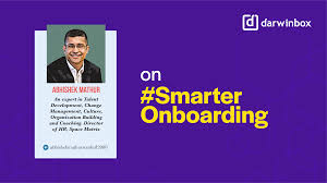 Smarter Onboarding For Better Engagement And Greater Productivity - By Abhishek  Mathur