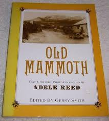 Old Mammoth Text & Historic Photo Collection Adele Reed Califonia Lakes  history 9780931378041 | eBay