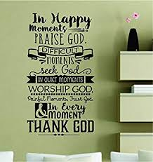 com in happy moments praise god difficult moments seek