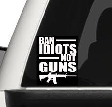2 X Ban Idiots Not Guns Vinyl Decal Sticker 7 X Etsy