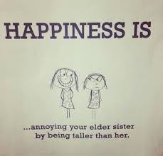 sibling height quote family sisters taller annoying happiness is