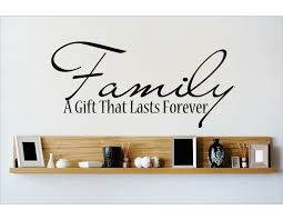 Design With Vinyl Family A Gift That Last Forever Wall Decal Wayfair