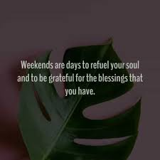 weekend inspirational quotes and sayings images