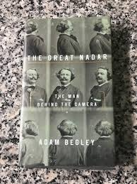 Adam Begley, The Great Nadar: The Man Behind the Camera - Collector Daily