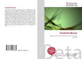 Ysabella Brave, 978-613-2-94763-5, 6132947639 ,9786132947635