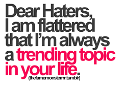 haters make me famous jealousy quotes inspirational quotes pictures