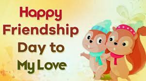 beautiful friendship day wishes messages and quotes to my love