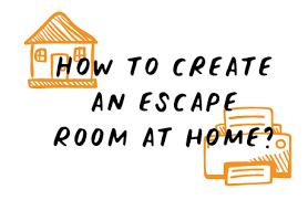 How To Create A House Escape Room Advice Tips