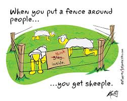 When You Put A Fence Around People You Get Sheeple Maxims 4 Mavericks By Kent Healy