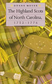 The Highland Scots of North Carolina, 1732-1776 by Duane Meyer - Book -  Read Online