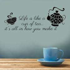 Muurversieringen Stickers Huis Cafe Wall Art Vinyl Decal Life Is Like A Cup Of Tea Sticker Kitchen Tea Gamestingr Com