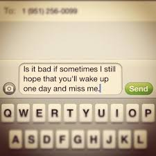 is it bad that sometimes i still hope that you ll wake up one