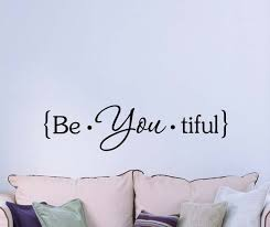 Wall Decal Be You Tiful Cute Inspirational Quote Vinyl Wall Etsy