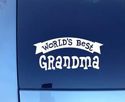 Amazon Com Worlds Best Grandma White Sticker Decal Car Window Wall Macbook Notebook Laptop Sticker Decal Automotive