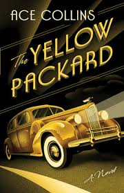 The Yellow Packard by Ace Collins
