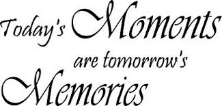 com today s moments are tomorrow s memories family wall