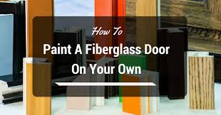how to paint a fiberglass door on your own