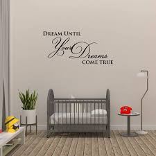 Amazon Com Empresal Dream Until Your Dreams Come True Wall Quote Wall Decals Wall Decal Wall Sticker Home Kitchen