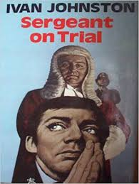 Sergeant on Trial: Johnston, Ivan: 9780709196839: Amazon.com: Books