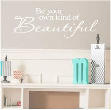 Amazon Com Be Your Own Kind Of Beautiful Vinyl Lettering Wall Decal Sticker 12 5 H X 36 L White Home Kitchen