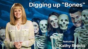 Secret Life of Scientists and Engineers | Kathy Reichs: Digging Up ...