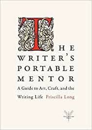 Amazon.com: The Writer's Portable Mentor: A Guide to Art, Craft, and the  Writing Life (9780984242108): Long, Priscilla: Books