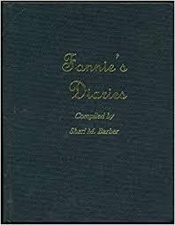 Fannie's diaries: The diaries of Frances Minerva Smith, born 3/24 ...
