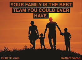 your family is the best team you could best quotes of the