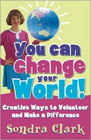 Amazon.com: You Can Change Your World!: Creative Ways to Volunteer ...