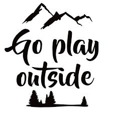 Go Play Outside Window Decal Go Play Outside Window Sticker 7311