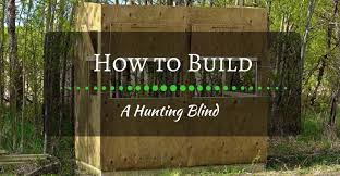 how to build a hunting blind and save