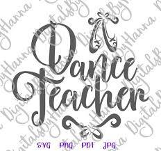 Dance Teacher Svg Files For Cricut Ballet Slippers Dancer Sign Ballerina Shirt Svg Files For Cricut