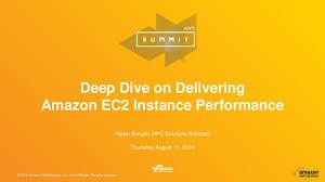 Deep Dive on Delivering Amazon EC2 Instance Performance