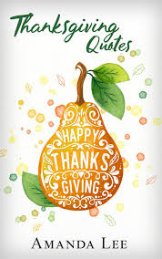thanksgiving quotes give thanks and be grateful ebook com