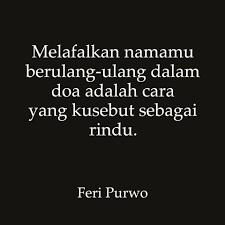 feri purwo melafalkan namamu berulang ulang dalam doa facebook