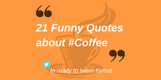 funny coffee quotes for a good morning laugh