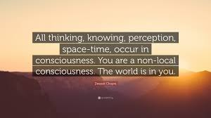 """deepak chopra quote """"all thinking knowing perception space"""
