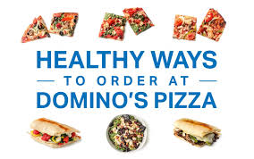 the healthiest ways to order at domino