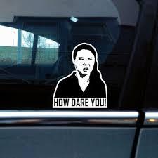 2 5pcs How Dare You Greta Funny Meme Decal Drift Jdm Car Sticker Window Wish