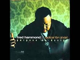 Fred Hammond Jesus Be A Fence Around Me With Lyrics Gospel Song Christian Songs Praise And Worship Music