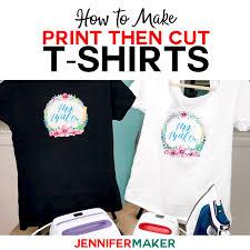Print Then Cut Cricut Transfer T Shirts Jennifer Maker