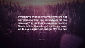 """nouman ali khan quote """"if you have friends or family who are not"""