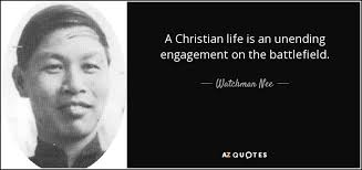 watchman nee quote a christian life is an unending engagement on
