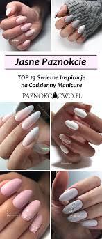 Jasne Paznokcie Top 23 Swietne Inspiracje Na Codzienny Manicure