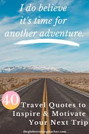 quotes about travel that ll inspire and motivate you the