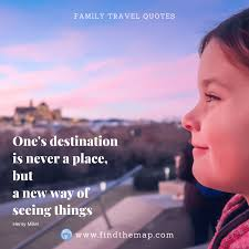 family travel quotes you will love the map family travel blog